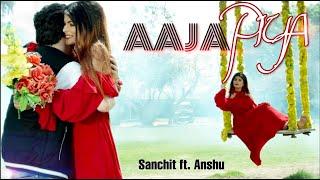 Aaja Piya |  Romantic Love Song 2019 | Timeflies | Hindi Romantic Song | Sanchit Ft. Aanshu