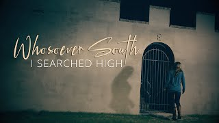 Whosoever South - I Searched High