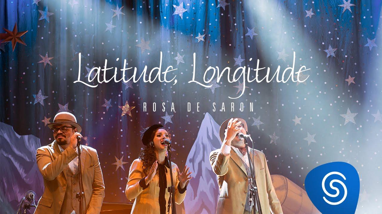 Rosa de Saron - Latitude, Longitude (Acústico e Ao Vivo 2/3)