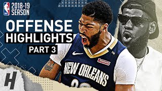 Anthony Davis BEST Offense Highlights from 2018-19 NBA Season! Defense Included (LAST Part 3)