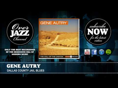 Gene Autry - Dallas County Jail Blues (1931)