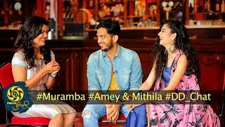 Muramba | Amey & Mithila | DD Chat