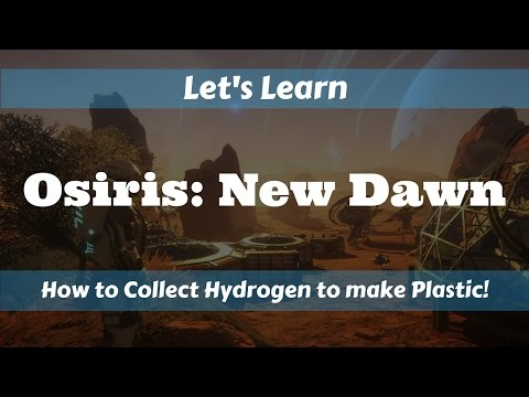Let's Learn!: Osiris - New Dawn .915: How to collect Hydrogen to create Plastic
