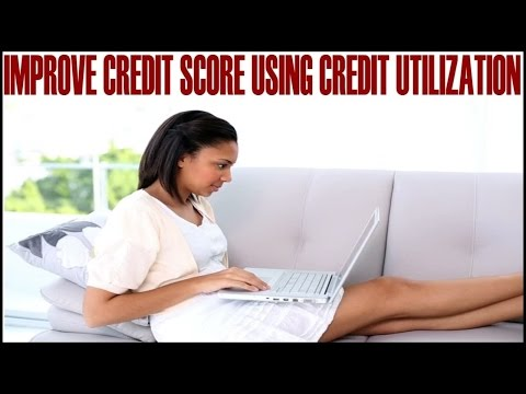 How To Improve Credit Score Quickly Using Credit Utilization
