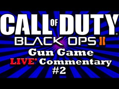 Black Ops 2 | Gun Game *LIVE* Commentary #2