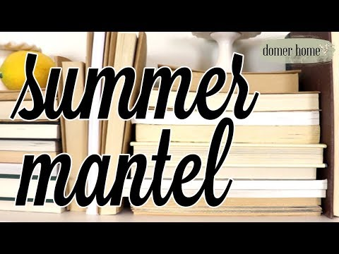 SUMMER MANTEL 2018 | DECORATE WITH ME | HERB-INSPIRED MODERN FARMHOUSE