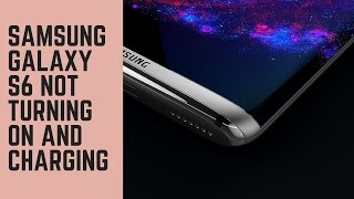 Samsung Galaxy S6 Not Turning On and Charging - Potential Solutions