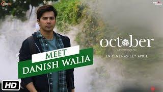 October | Meet Danish Walia | Varun Dhawan | Banita Sandhu | Shoojit Sircar