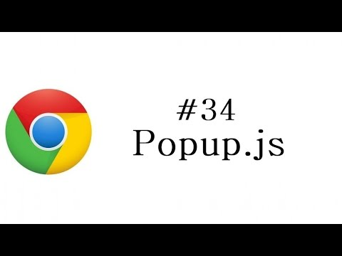 Chrome Extension Tutorial - 34 - Popup js