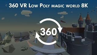 360º VR Low Poly магический мир 8K / 360º VR Low Poly magic world 8K