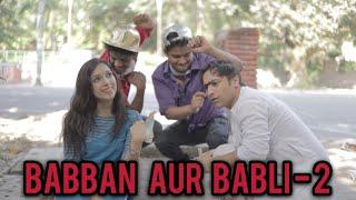Babban Aur Babli - 2 | Harsh Beniwal