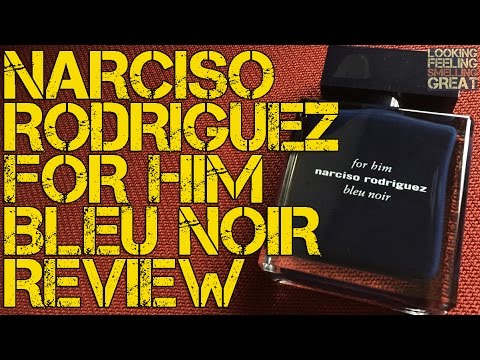 Narciso Rodriguez for Him Bleu Noir Review | FRAGRANCE REVIEW