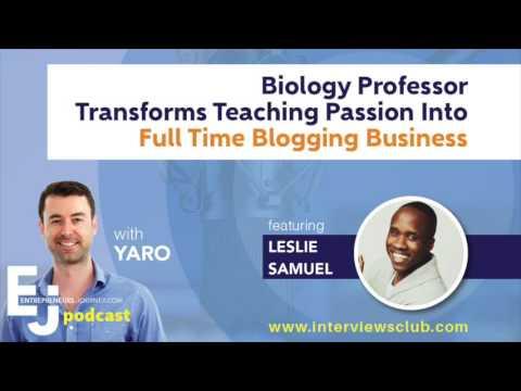 Leslie Samuel: Biology Professor Transforms Teaching Passion Into Full Time Blogging Business