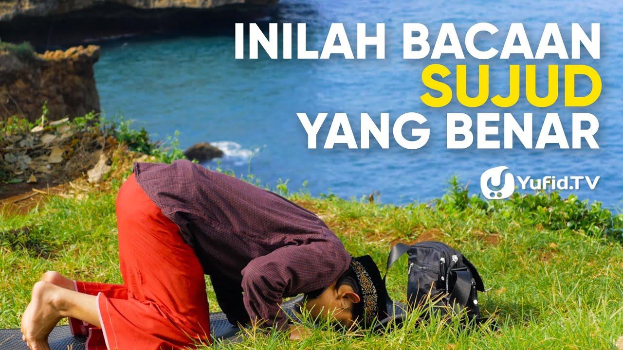Tata Cara Sholat yang Benar Sesuai Sunnah LENGKAP : Bacaan Sujud Sesuai Sunnah (2019)