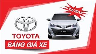 [MỚI] Cập nhật giá xe ô tô Toyota Tháng 3 năm 2019, Chạy đua KM, thời điểm vàng để mua xe