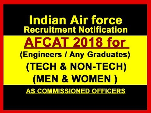 AFCAT 2018 Recruitment  Indian Air force technical/ nontechnical staff Exam Notification.