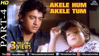 Akele Hum Akele Tum - Part 4 | Aamir Khan | Manisha Koirala | 90