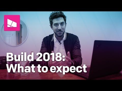 Everything you can expect to see at Microsoft Build 2018