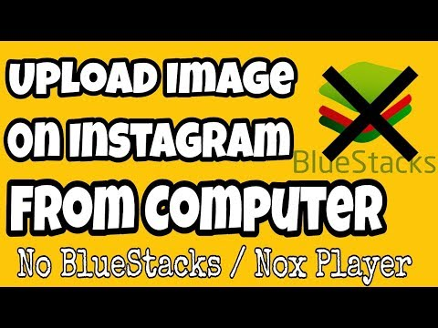 How To Upload Image On Instagram From Computer (No Bluestacks)