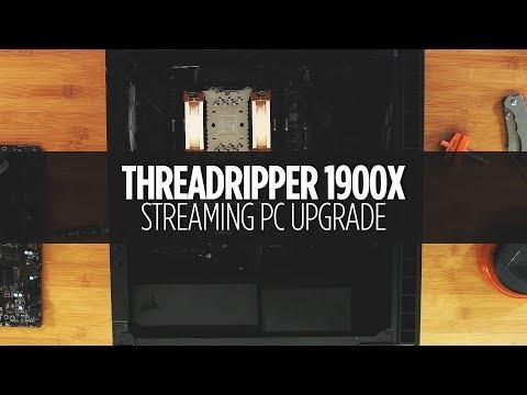 Ryzen Threadripper 1900X Streaming PC Upgrade
