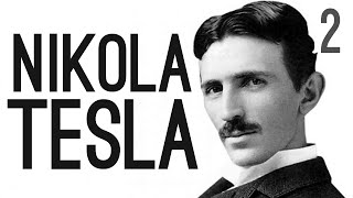 The True Story of Nikola Tesla [Pt.2]