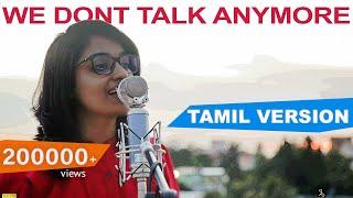 Charlie Puth - We Don't Talk Anymore (Tamil Version) | Anirudh Mashup | Joshua Aaron | (ft.Laya)