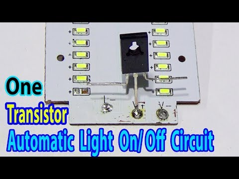 How To Make Automatic Light On/ Off Circuit Using One Transistor