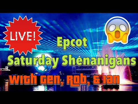 Epcot. Illuminations Fireworks. Saturday Shenanigans with The Streaming The Magic Cast!