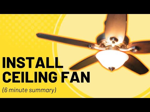 How To Install a Ceiling Fan (6 Minute Summary)