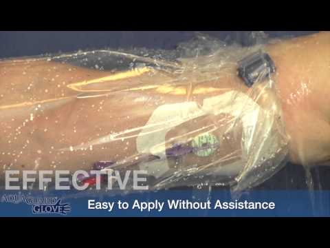 AquaGuard Glove: How to Protect PICC Lines, Peripheral IV, Wounds, Dressings & Casts in the Shower