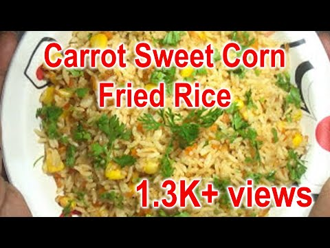 CARROT SWEET CORN FRIED RICE (Indo-Chinese Style)