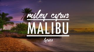 Miley Cyrus Malibu Lyrics