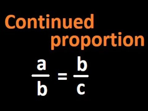Continued proportion | a:b:c and a:b = b:c