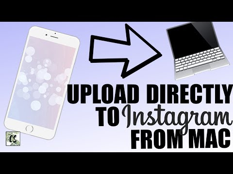 How to Upload Photos DIRECTLY to Instagram from Your MacBook 2017