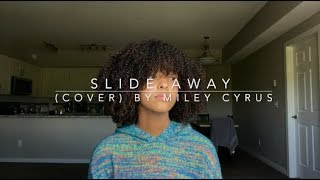 Slide Away (cover) By Miley Cyrus