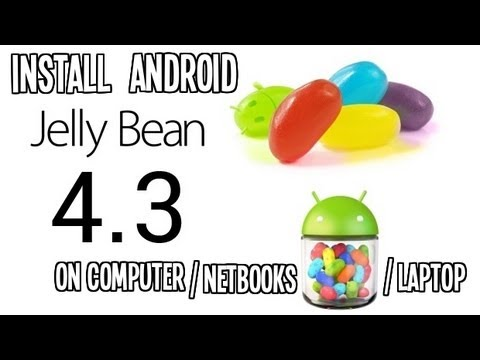 Install Android 4.3 Jelly Bean on PC, Computer and Laptops