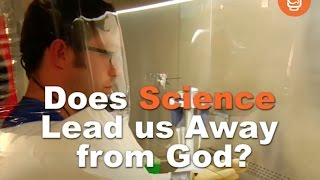 Does Science Lead us Away from God? 7 Nobel Prize Winning Scientists Respond