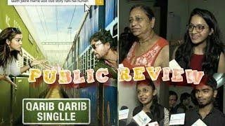 QARIB QARIB SINGLLE MOVIE PUBLIC REVIEW || QARIB QARIB SINGLLE MOVI PUBLIC REACTION