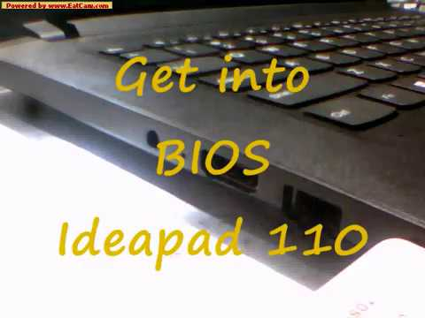 How to Get Into BIOS Ideapad 110