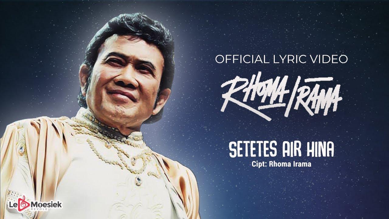 Download Rhoma Irama - Setetes Air Hina (Official Lyric Video) MP3 Gratis