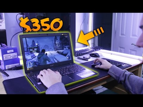 What's it like to Game on a $350 Laptop?