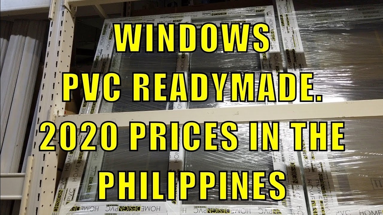 Windows PVC Readymade, 2020 Prices In The Philippines.