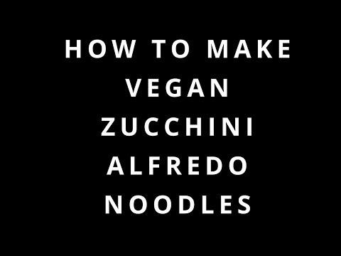 How To Make Vegan Zucchini Alfredo Noodles