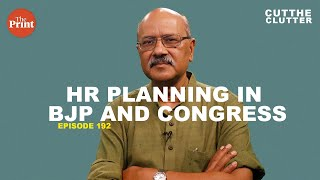The BJP's HR planning has been much better than the Congress