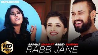 RABB JANE (Full Video) Afsana Khan ft Garry Sandhu | Latest Punjabi Song 2018