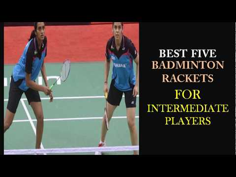 Best Badminton Racket For Intermediate Players