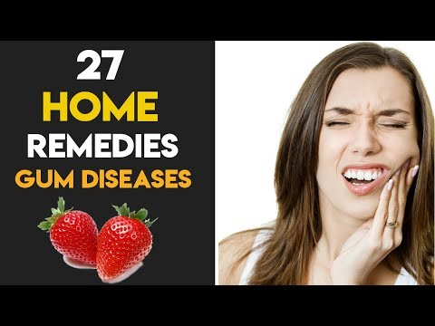 Gum Diseases – Top 27 Effective Gum Disease Treatment and Home Remedies to Cure the Problem