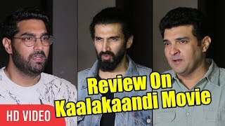 kapur Brothers Review On Kaalakaandi Movie | Siddharth, Aditya And Kunaal