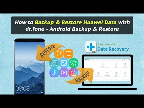 How to Backup & Restore Huawei Data with dr.fone - Android Backup & Restore