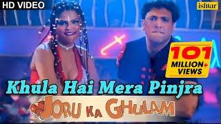 Khula Hai Mera Pinjra Full Song , Joru Ka Gulam , Govinda & Rakhi Sawant , Kumar Sanu, Alka Yagnik
